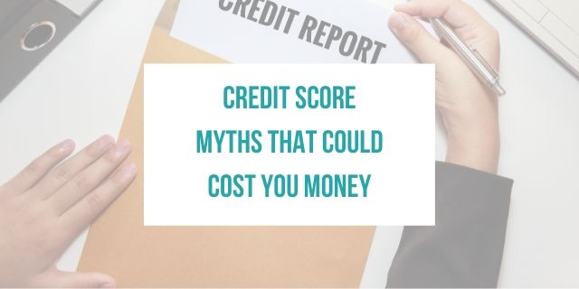 credit Score Myths That Could Cost You Money