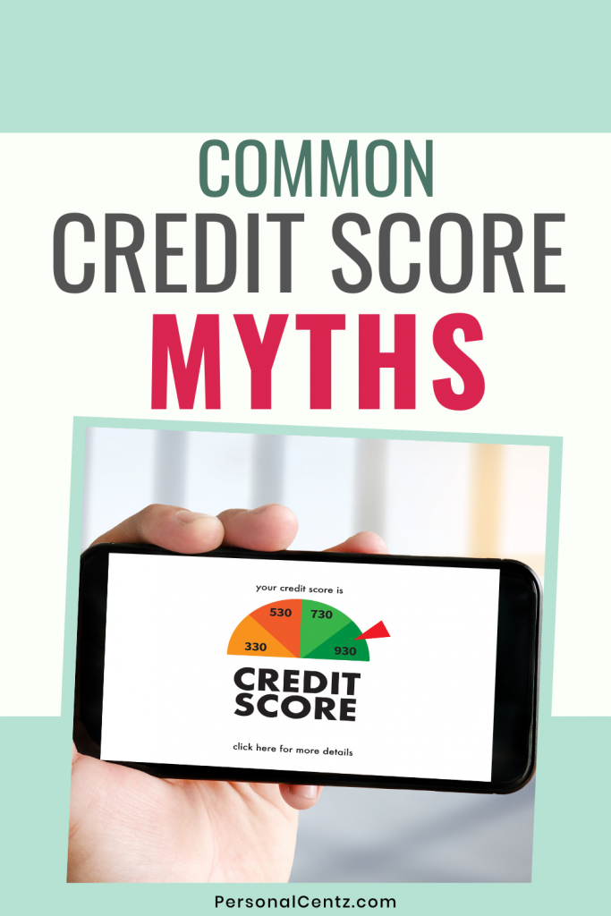 Common Credit Score Myths That can Hurt You